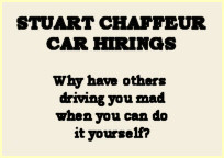 Card saying 'Stuart Chauffeur: Car Hirings. Why have others drive you mad when you can do it yourself?'